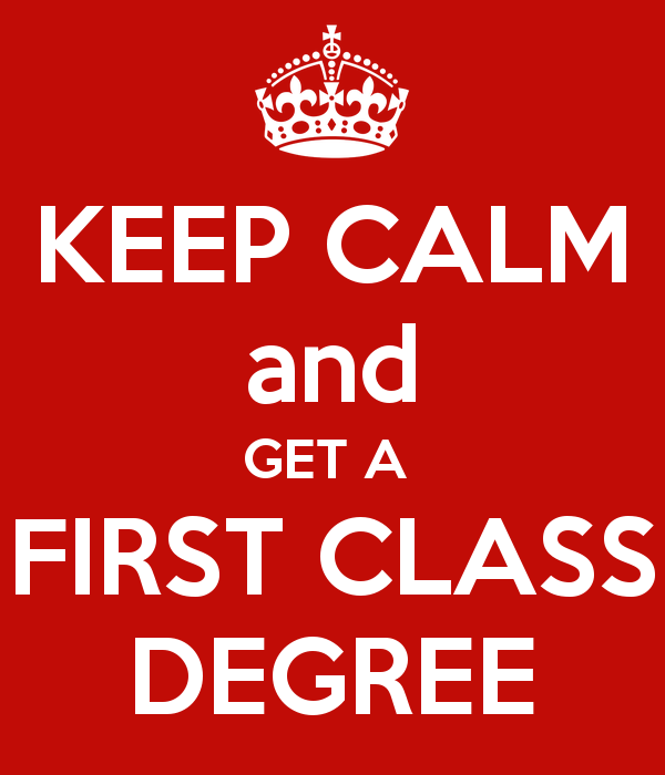 Keep Calm And Get A First Class Degree   First Class Degree